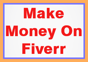 How To Earn Money Online With Fiverr.Com? Tips & Tricks For Beginners