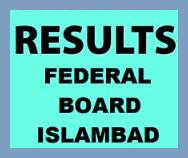 FBISE Federal Board 9th & 10th Class Result 2018