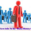 Tips To Make Money With Micro Jobs And Small Freelancing Tasks