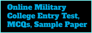 Military College Entry Test, Online MCQs, Sample Paper