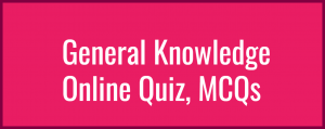 General Knowledge Online Quiz, MCQs