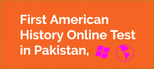 First American History Online Test in Pakistan, USA GK MCQs