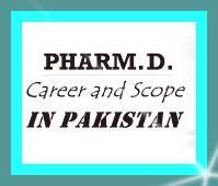 Scope of Pharm D (D Pharmacy) in Pakistan, Career, Institutes, Eligibility & Tips