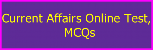 Current Affairs Online Test, MCQs