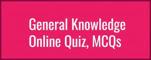General Knowledge Online Quiz, MCQs