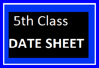 PEC 5th Class Date Sheet 2018