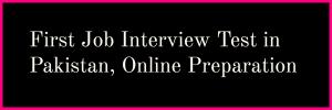 First Job Interview Preparation Online Quiz in Pakistan, Solved MCQs